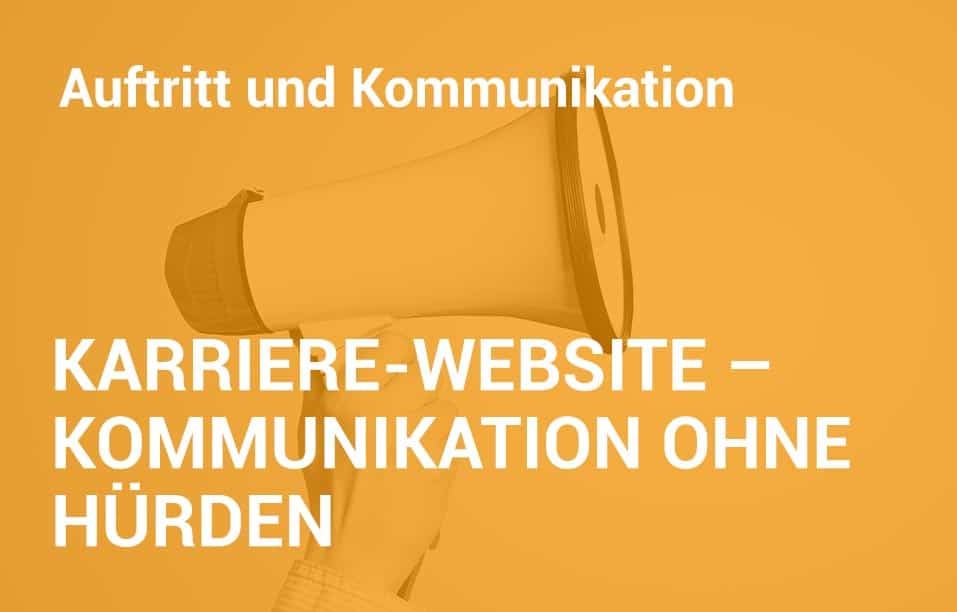 Employer Branding Campus-Seminar - Karriere-Website – Kommunikation ohne Hürden