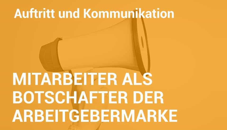 Employer Branding Campus-Seminar - Mitarbeiter als Botschafter der Arbeitgebermarke