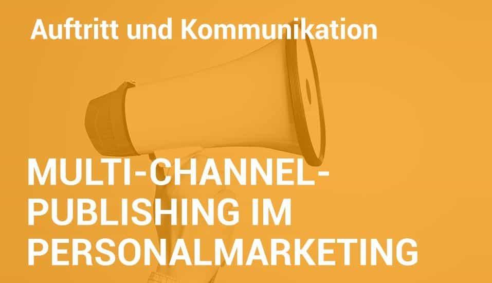 Employer Branding Campus-Seminar - Multi-Channel-Publishing im Personalmarketing