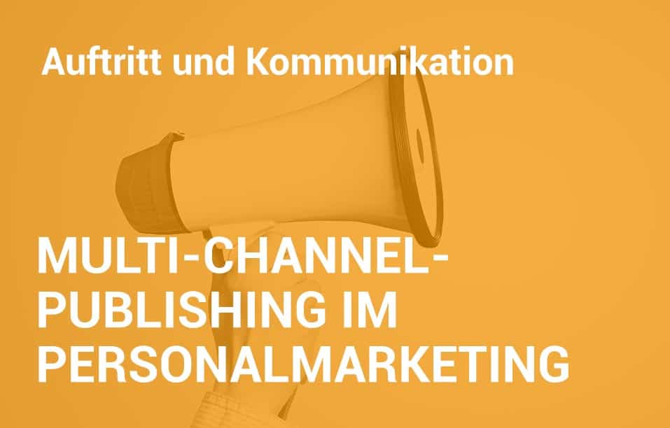 Employer Branding Campus-Seminar - Multi-Channel-Publishing im Personalmarketing