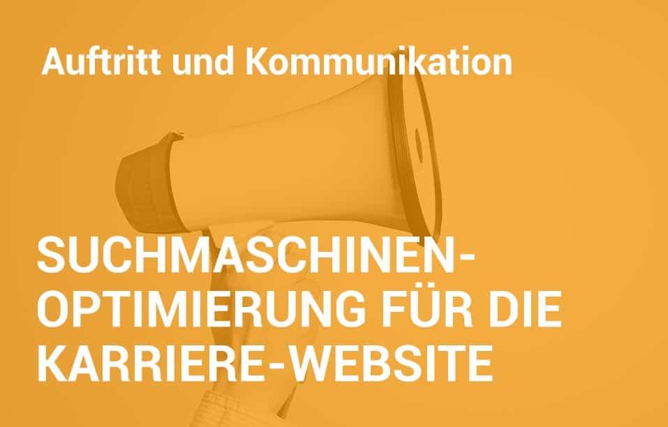 Employer Branding Campus-Seminar - Suchmaschinenoptimierung-für die Karriere-Website