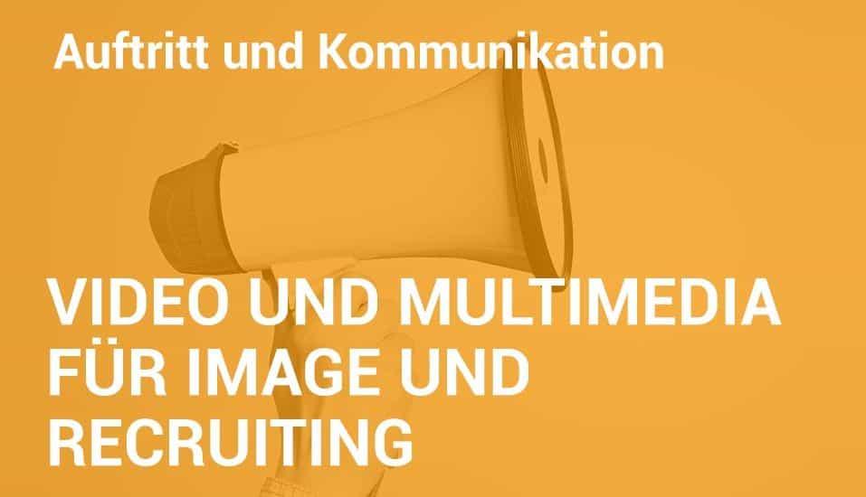 Employer Branding Campus-Seminar - Video und Multimedia für Image und Recruiting