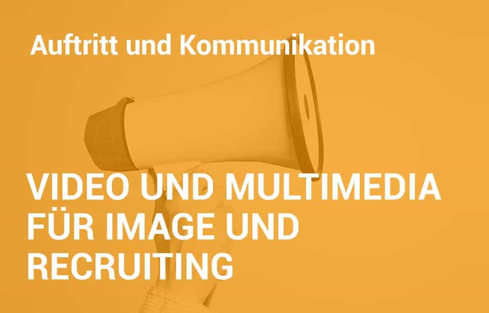 Employer Branding Campus-Seminar - Video und Multimedia für Image und Recruiting