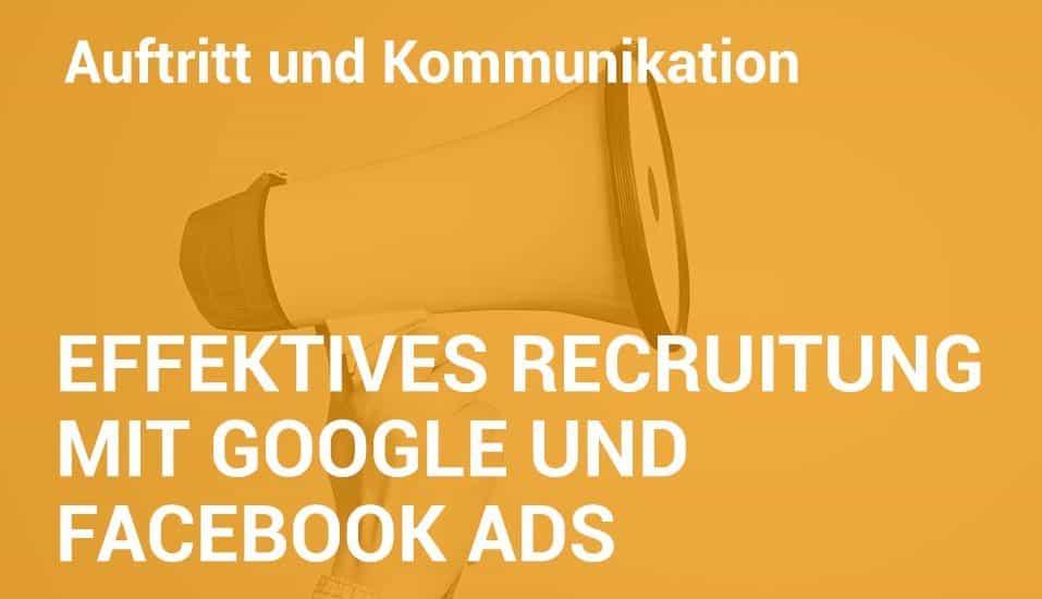 Employer Branding Campus Seminar - Effektives Recruiting mit Google und Facebook Ads