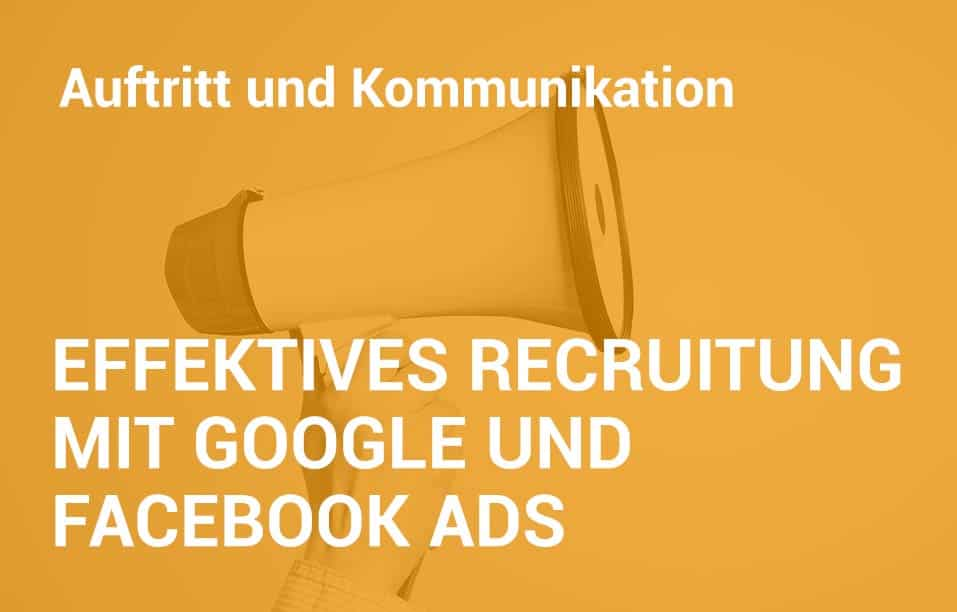 Employer Branding Campus Seminar - Effektives Recruiting mit Google und Facebook Ads